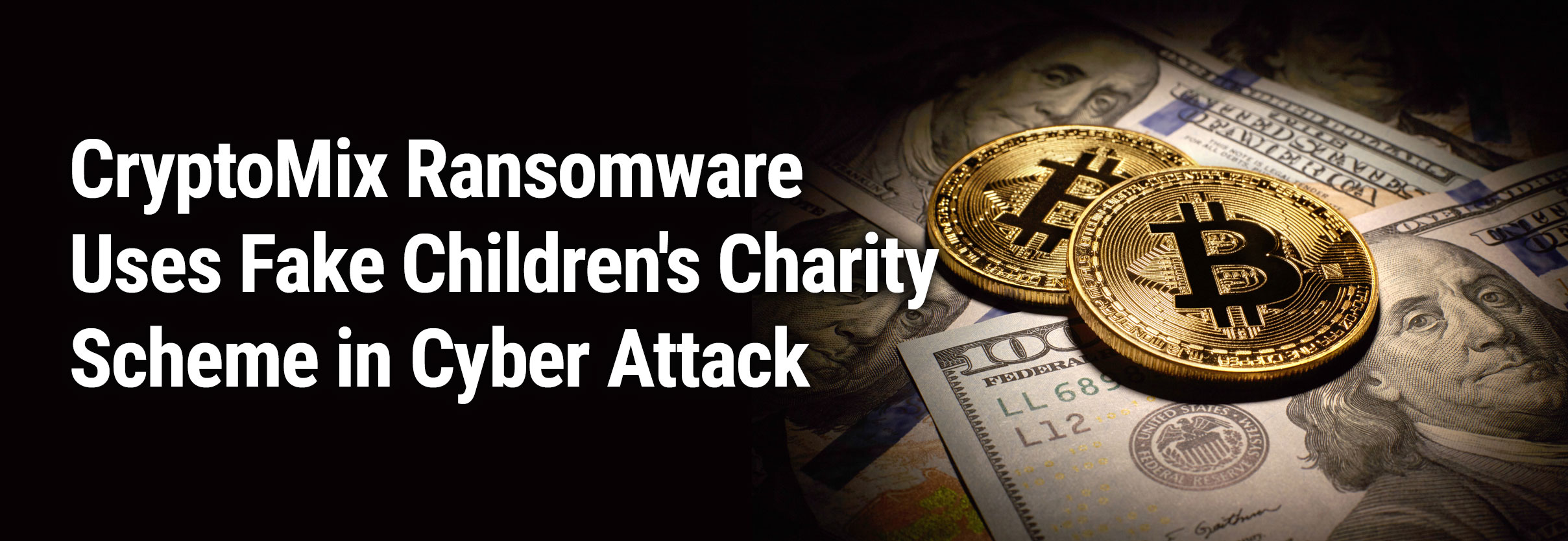 CryptoMix Ransomware Uses Fake Children's Charity Scheme in Cyber Attack