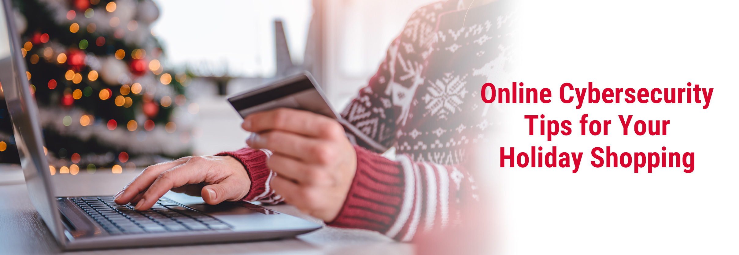 Online Cybersecurity Tips for Your Holiday Shopping