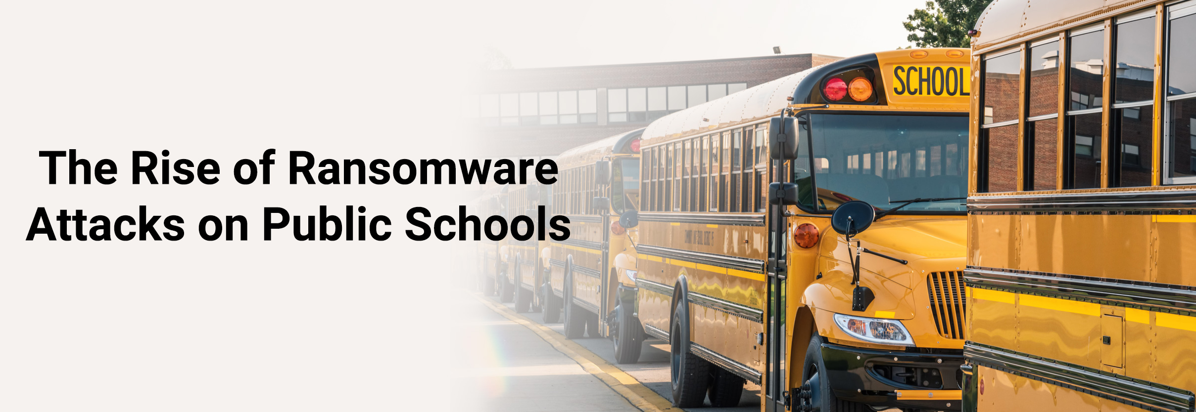 The Rise of Ransomware Attacks on Public Schools